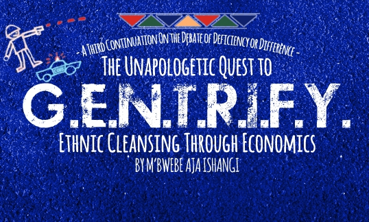 The Unapologetic Quest to G.E.N.T.R.I.F.Y.: Ethnic Cleansing Through Economics