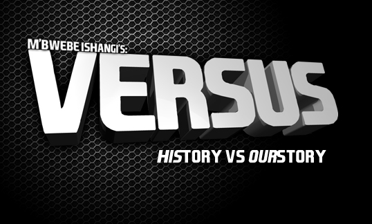 Versus Series: his-story vs OUR-story